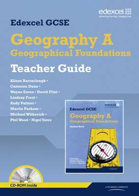Edexcel GCSE Geography A Teacher Guide - with Planning and Delivery CD-ROM by Nigel Yates, Andrew Palmer, Mike Witherick, Phil Wood