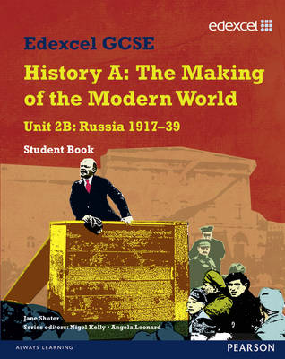 Edexcel GCSE Modern World History Unit 2B Russia 1917-39 Student Book by Robin Bunce, Laura Gallagher, John Childs, Nigel Kelly