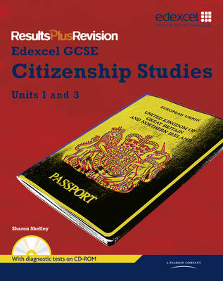 Results Plus Revision: GCSE Citizenship Student's Book by Sharon Shelley