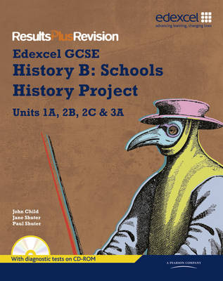 Results Plus Revision: GCSE History Spec B Student Book by Jane Shuter, Paul Shuter, John Child