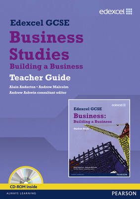 Edexcel GCSE Business: Building a Business Teacher Guide Unit 3 by Alain Anderton, Andrew Malcolm, Andrew Ashwin