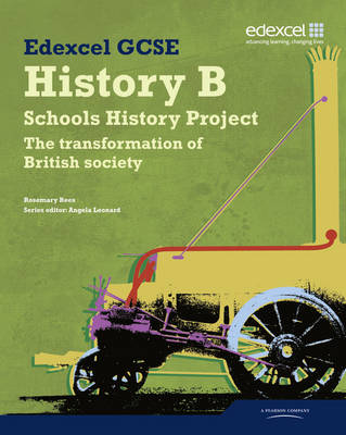 Edexcel GCSE History B: Schools History Project - Transformation of British Society (2A) Student Book by Rosemary Rees
