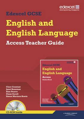 Edexcel GCSE English and English Language Access Teacher Guide by Clare Constant