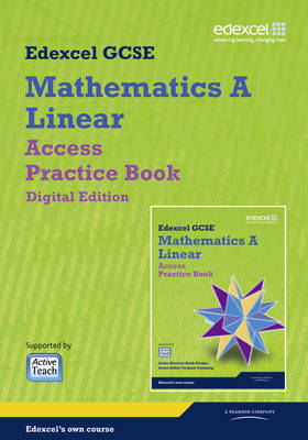 GCSE Mathematics Edexcel 2010: Spec A Access Practice Book Digital Edition by Keith Pledger, Graham Cumming, Kevin Tanner, Gareth Cole