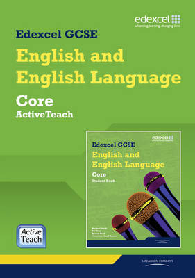 Edexcel GCSE English and English Language Core ActiveTeach Pack by Racheal Smith, Geoff Barton