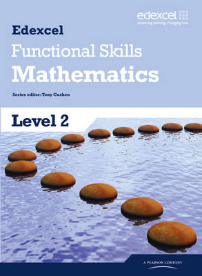 Edexcel Functional Skills Mathematics Level 2 Student Book by Tony Cushen