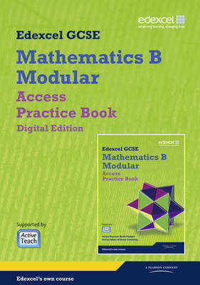 GCSE Mathematics Edexcel 2010: Spec B Access Practice Book Digital Edition by Keith Pledger, Graham Cumming, Kevin Tanner, Gareth Cole