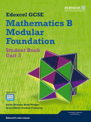 GCSE Mathematics Edexcel 2010: Spec B Foundation Unit 3 Student Book by Keith Pledger, Graham Cumming, Kevin Tanner, Gareth Cole