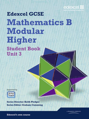 GCSE Mathematics Edexcel 2010: Spec B Higher Unit 3 Student Book by Keith Pledger, Graham Cumming, Kevin Tanner, Gareth Cole