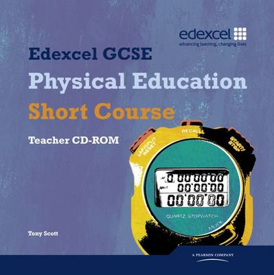 Edexcel GCSE Physical Education Short Course Teacher Guide by Tony Scott
