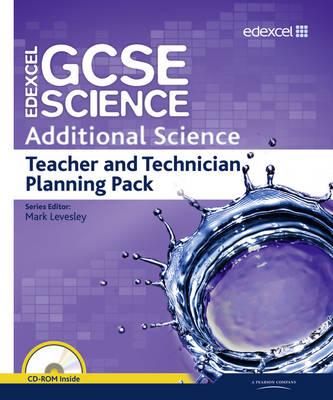 Edexcel GCSE Science: Additional Science Teacher and Technician Planning Pack by Mark Levesley, Penny Johnson, Aaron Bridges, Ann Fullick