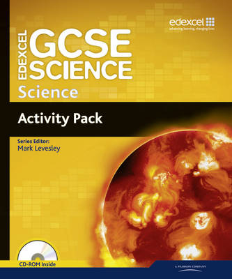 Edexcel GCSE Science: GCSE Science Activity Pack by Mark Levesley, Penny Johnson, Richard Grime, Susan Kearsey