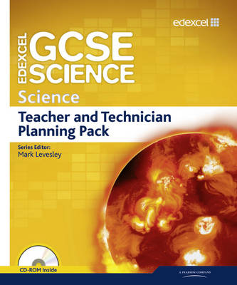 Edexcel GCSE Science: GCSE Science Teacher and Technician Planning Pack by Mark Levesley, Penny Johnson, Richard Grime, Miles Hudson