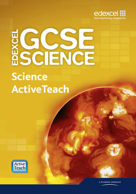 Edexcel GCSE Science: Science ActiveTeach Pack with CD-ROM by Mark Levesley, Penny Johnson, Richard Grime, Miles Hudson