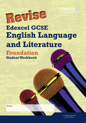 Revise Edexcel GCSE English Language and Literature Foundation Tier Workbook by Janet Beauman, Alan Pearce, Racheal Smith, Pam Taylor