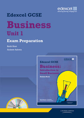 Edexcel GCSE Business Exam Preparation by Keith Hirst, Andrew Ashwin