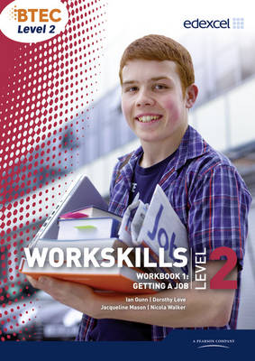 WorkSkills L2 Workbook 1: Getting a Job by Ian Gunn, Dorothy Love, Jacqueline Mason, Nicola Walker