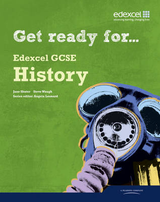 Get Ready for Edexcel GCSE History Student Book Student Book by Jane Shuter, Steve Waugh