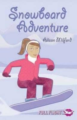 Snowboard Adventure by Alison Milford