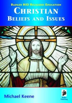 Christian Beliefs and Issues by Mike Keene