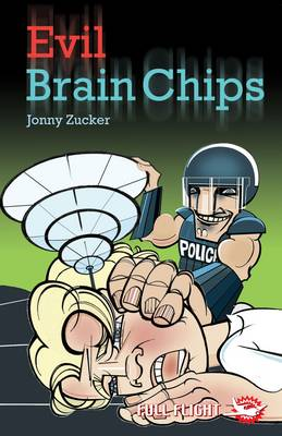 Evil Brain Chips by Jonny Zucker