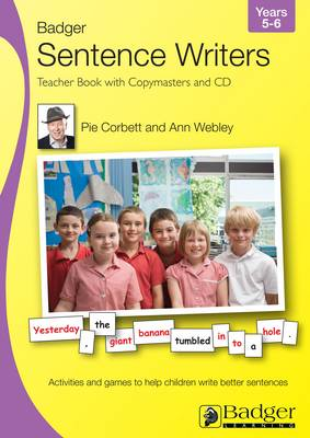 Sentence Writers Teacher Book & CD: Year 5-6 by Pie Corbett, Ann Webley
