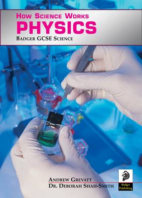 Badger GCSE Science Physics by Andrew Grevatt, Deborah Shah-Smith
