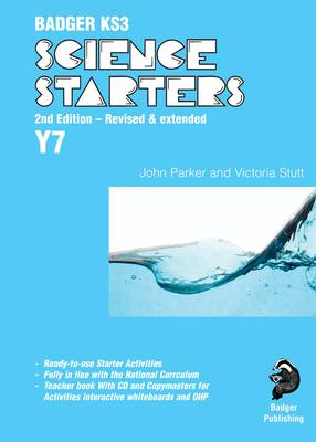Badger KS3 Science Starters: Year 7 by John Parker, Victoria Stutt