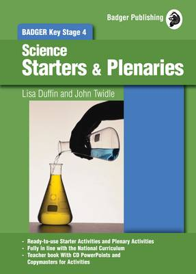 KS4 Science Starters and Plenaries by Lisa Duffin, John Twidle