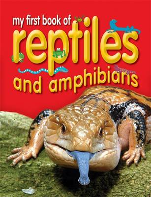 My First Book of Reptiles and Amphibians by