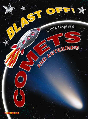 Let's Explore Comets and Asteroids by