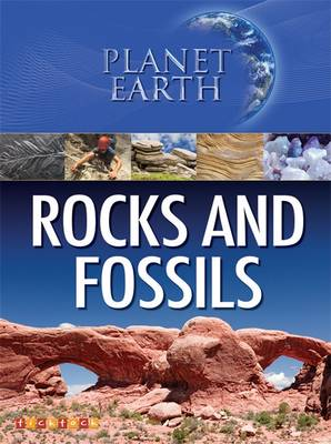 Planet Earth: Rocks and Fossils by