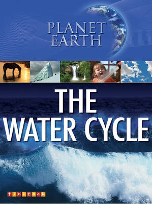 Planet Earth: the Water Cycle by