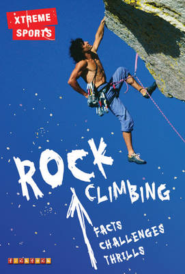 Xtreme Sports: Rock Climbing by