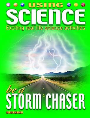 Be a Storm Chaser by David Dreier