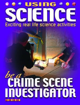 Be A Crime Scene Investigator by Lorraine Jean Hopping