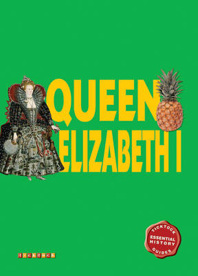 Essential History Guides: Queen Elizabeth I by