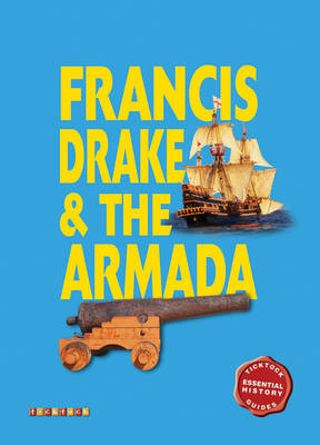 Essential History Guides: Francis Drake & the Armada by