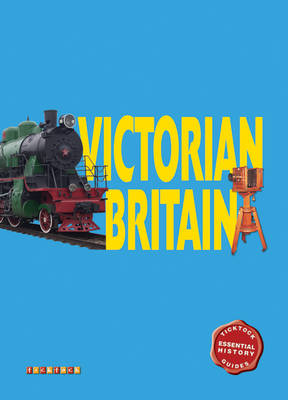 Essential History Guides: Victorian Britain by
