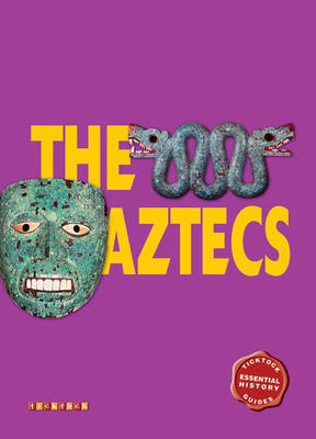 Essential History Guides: The Aztecs by