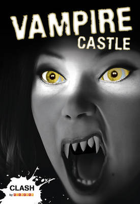 Clash Level 1: Vampire Castle by Anne Rooney