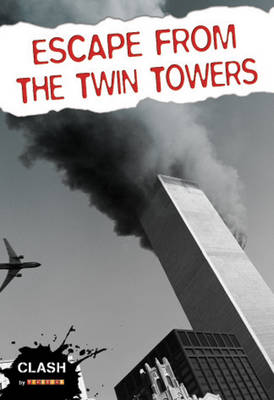 Clash Level 2: Escape from the Twin Towers by Andra Abramson