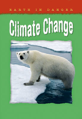 Earth in Danger: Climate Change by