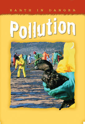 Earth in Danger: Pollution by