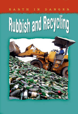 Earth in Danger: Rubbish and Recycling by