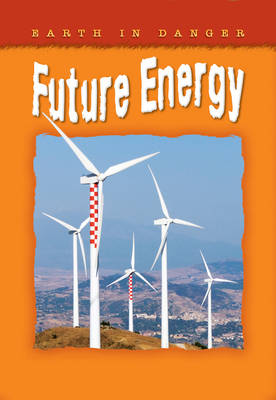 Earth in Danger: Future Energy by
