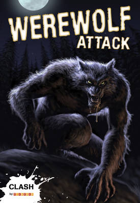 Clash Level 1: Werewolf Attack by John Townsend