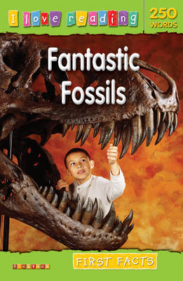 First Facts 250 Words: Fantastic Fossils by