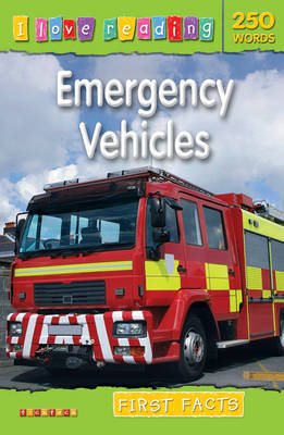 First Facts 250 Words: Emergency Vehicles by