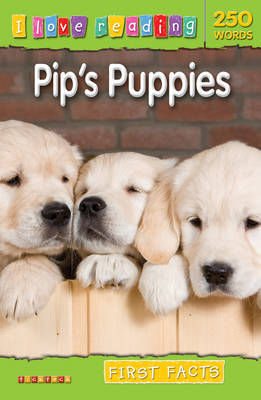 First Facts 250 Words: Pip's Puppies by
